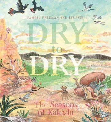 Link to Catalogue record for Dry to Dry: The Seasons of Kakadu