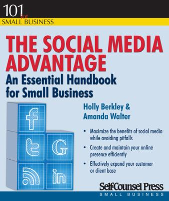The social media advantage :  an essential handbook for small business