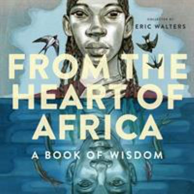 From the heart of Africa : a book of wisdom