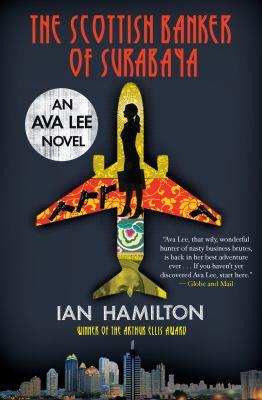 The Scottish banker of Surabaya : an Ava Lee novel