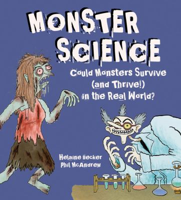 Monster science : could monsters survive (and thrive!) in the real world?