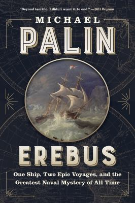 Erebus : one ship, two epic voyages, and the greatest naval mystery of all time