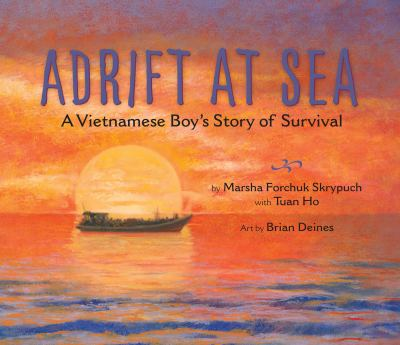 Adrift at sea :  a Vietnamese boy's story of survival