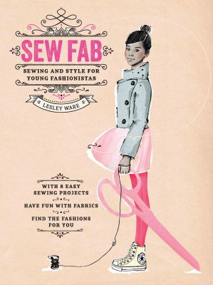 Sew fab :  sewing and style for young fashionistas
