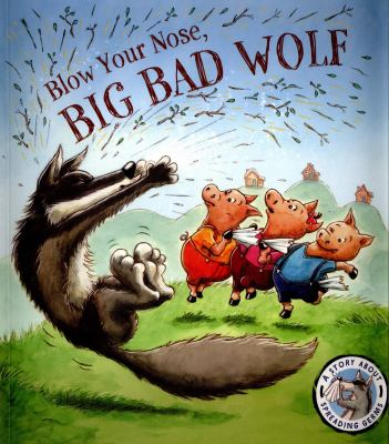 Link to Catalogue record for Blow your nose, Big Bad Wolf!