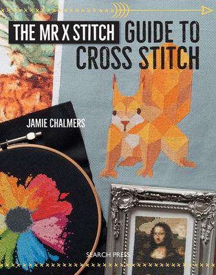 The Mr X Stitch guide to cross stitch