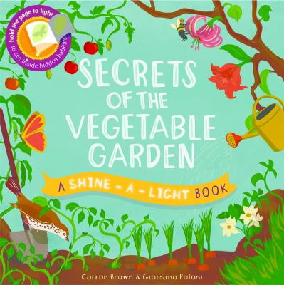 Cover image for : Secrets of the vegetable garden / Carron Brown ; illustrated by Giordano Poloni.