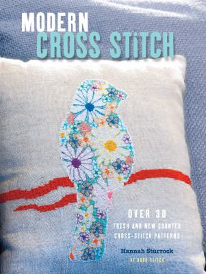 Modern cross stitch :  over 30 fresh and new counted cross-stitch patterns
