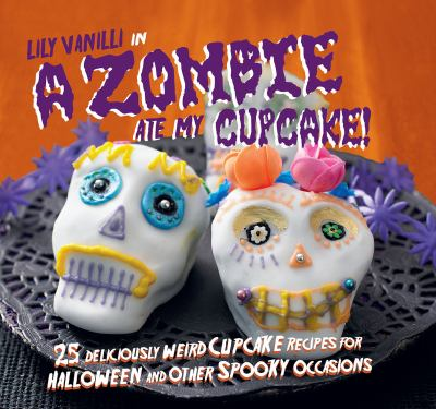 Lily Vanilli In-- A Zombie Ate My Cupcake!