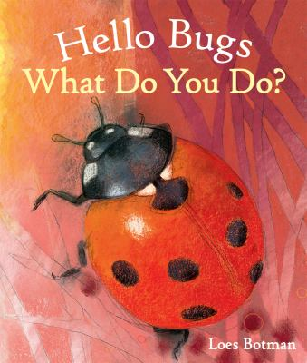 Book cover for  Hello bugs : what do you do?