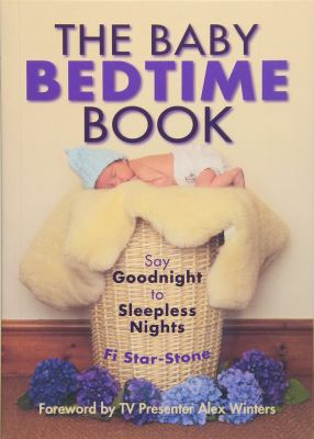 Cover Image for The baby bedtime book : say goodnight to sleepless nights
