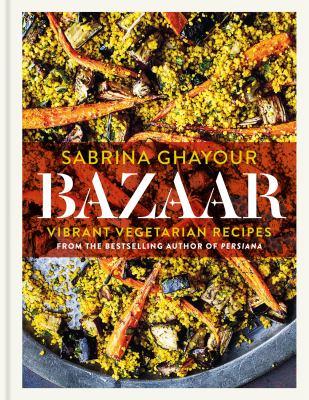 Bazaar :  Vibrant Vegetarian Recipes