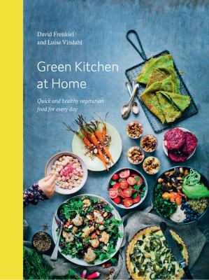 Green kitchen at home :  quick and healthy vegetarian food for every day