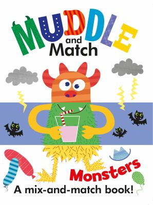 Cover Image for: Muddle and match monsters : a mix-and-match book! / illustrated by Stephanie Hinton.