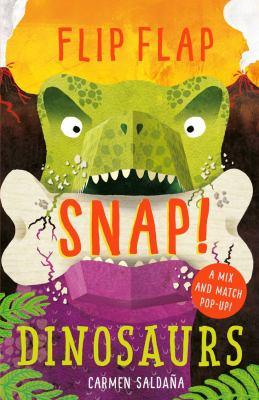 Cover Image for:  Flip Flap Snap: Dinosaurs / Joanna McInerney.