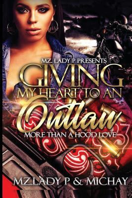 Giving my heart to an outlaw : more than a hood love