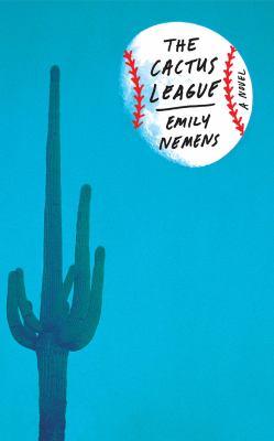 The Cactus League a Novel