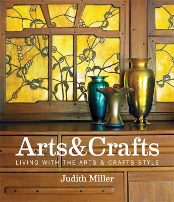 Miller's arts & crafts : living with the arts & crafts style