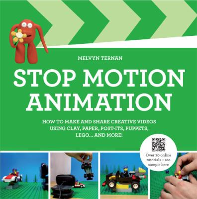 Link to Catalogue record for  Stop-motion animation : how to make and share creative videos using clay, paper, post-its, puppets ... and more