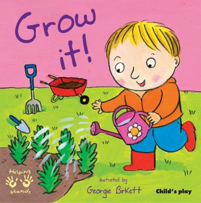 Cover Image for: Grow it! / illustrated by Georgie Birkett.