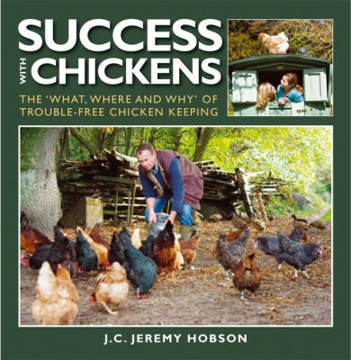 Book cover  for  Success with chickens : the what, where and why of trouble-free chicken-keeping