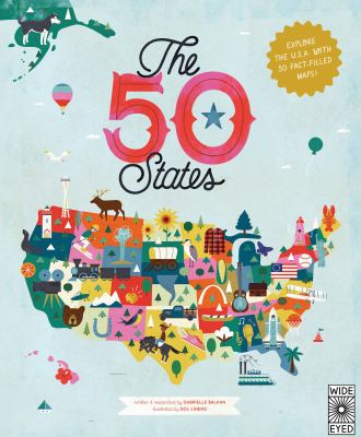 The 50 states :  Explore the U.S.A. with 50 Fact-Filled Maps!