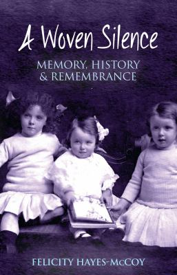 Woven silence : memory, history & remembrance