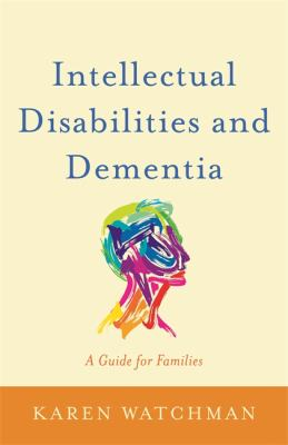 Book cover for Intellectual disabilities and dementia: a guide for families