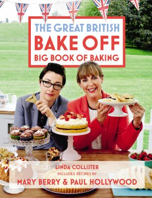 The great British bake off : big book of baking
