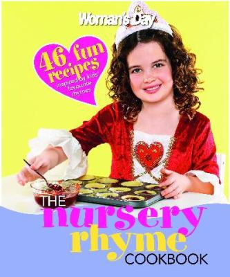 Cover Image for The Nursery Rhyme Cookbook / edited by Alana House.
