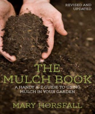 Link to Catalogue record for The mulch book