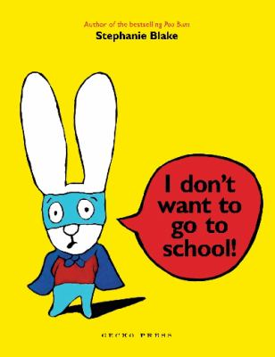 Book cover for I don't want to go to school!