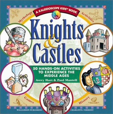 Knights & castles: 50 hands-on activities to experience the Middle Ages