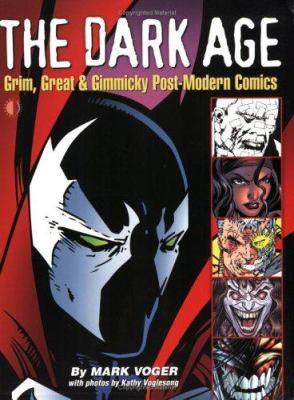 The dark age: grim, great & gimmicky post-modern comics