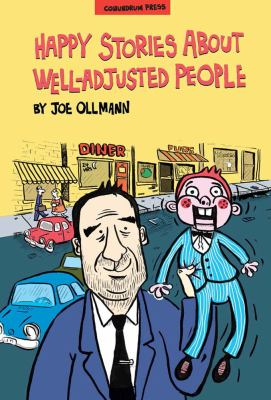Happy stories about well-adjusted people : an Ollmann omnibus