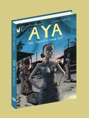 Aya : the secrets come out