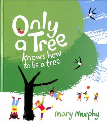 Link to Catalogue record for ONLY A TREE KNOWS HOW TO BE A TREE