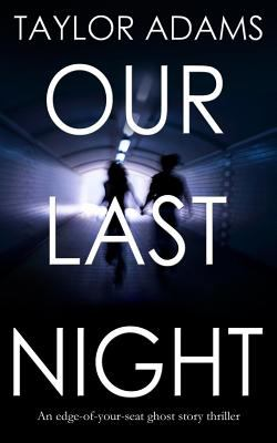 Our last night : an edge-of-your-seat ghost thriller