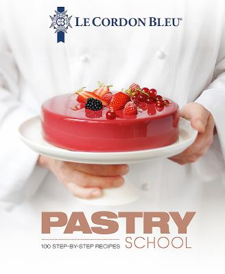 Pastry school :  100 step-by-step recipes