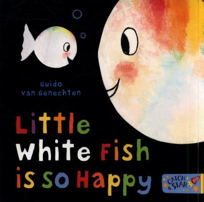 Cover image for :  Little White Fish is so happy / Guido van Genechten.