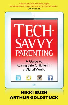 Cover Image for Tech-savvy parenting : a guide to raising safe children in a digital world