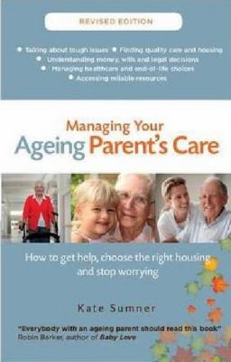 Book cover for Managing your ageing parent's care
