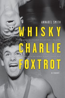 Book cover for Whisky Charlie Foxtrot by Annabel Smith