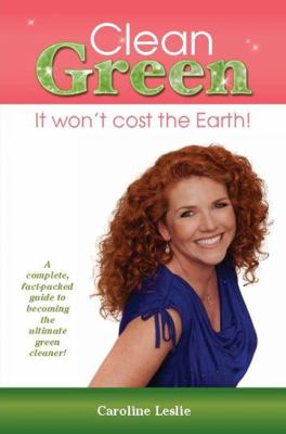 Cover Image for Clean green: it won't cost the earth!