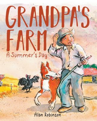 Cover Image for: Grandpa's farm : a summer's day / Alan Robinson.