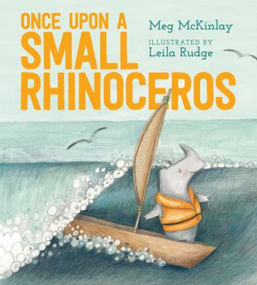 Cover Image for Once upon a small rhinoceros by Meg McKinlay