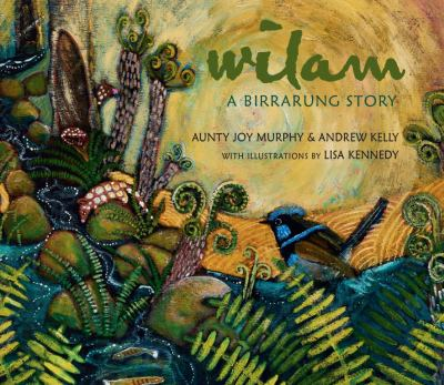 Link to Catalogue record for Wilam: A Birrarung Story