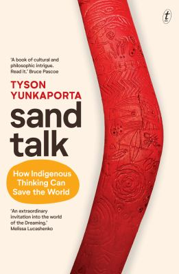Book cover for Sand talk : how Indigenous thinking can save the world