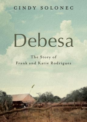 Book cover for Debesa : the story of Frank and Katie Rodriguez