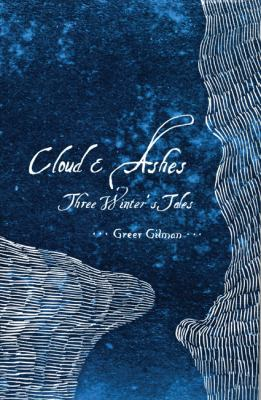 Cloud & ashes: three winter's tales